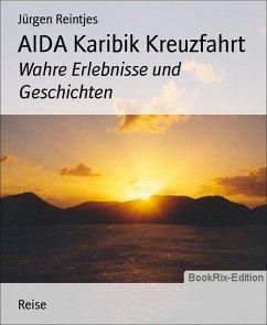 AIDA Karibik Kreuzfahrt (eBook, ePUB) - Reintjes, Jürgen