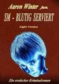 SM - BLUTIG SERVIERT Light Version (eBook, ePUB)