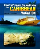How to Prepare For and Enjoy Your Caribbean Vacation (eBook, ePUB)