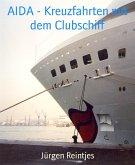 AIDA - Kreuzfahrten mit dem Clubschiff (eBook, ePUB)