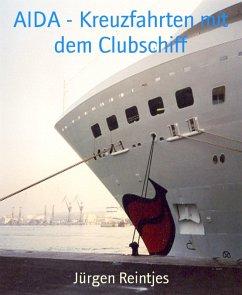 AIDA - Kreuzfahrten mit dem Clubschiff (eBook, ePUB) - Reintjes, Jürgen