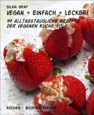 vegan = einfach = lecker! (eBook, ePUB)