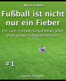 Fußball ist nicht nur ein Fieber #1 (eBook, ePUB)