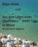 Aus dem Leben eines Qualitäters - 9490 Tage in Aktion (eBook, ePUB)
