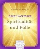 Saint Germain: Spiritualität und Fülle (eBook, ePUB)