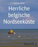 Herrliche belgische Nordseeküste (eBook, ePUB)