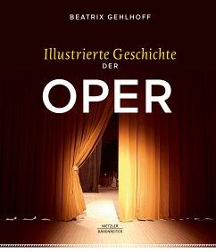 Illustrierte Geschichte der Oper - Gehlhoff, Beatrix