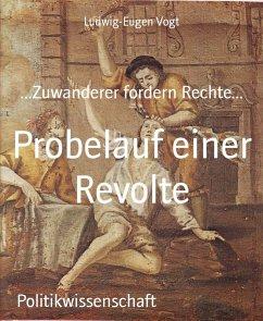 Probelauf einer Revolte (eBook, ePUB) - Vogt, Ludwig-Eugen
