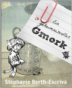 Ein geheimnisvoller Gmork (eBook, ePUB) - Berth-Escriva, Stephanie