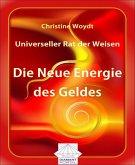 Universeller Rat der Weisen: Die Neue Energie des Geldes (eBook, ePUB)