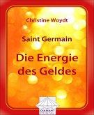 Saint Germain Die Energie des Geldes (eBook, ePUB)