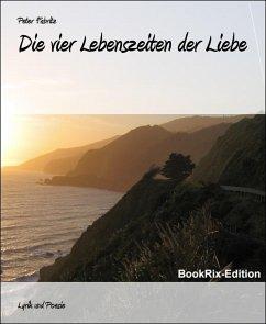 Die vier Lebenszeiten der Liebe (eBook, ePUB) - Fabritz, Peter