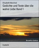 Gedichte und Texte über die wahre Liebe Band 1 (eBook, ePUB)