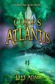 Colors of Atlantis (The Golden Age Series, #1) (eBook, ePUB)