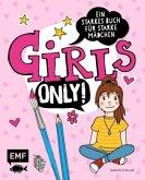Girls only! Ein starkes Buch für starke Mädchen