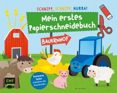 Schnipp, schnipp, hurra! Mein erstes Papierschneidebuch - Bauernhof - Miller, Pia von