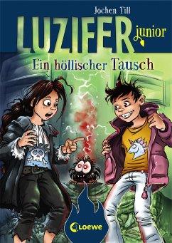 Ein höllischer Tausch / Luzifer junior Bd.5 - Till, Jochen