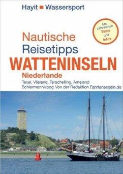 Nautische Reisetipps Watteninseln Niederlande - Hayit, Ertay