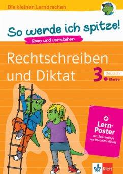 So werde ich spitze! Deutsch, Rechtschreiben und Diktat 3. Klasse