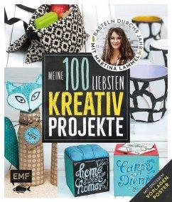 Meine 100 liebsten Kreativ-Projekte - Basteln durchs Jahr mit Martina Lammel - Lammel, Martina