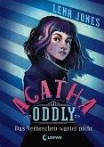 Das Verbrechen wartet nicht / Agatha Oddly Bd.1