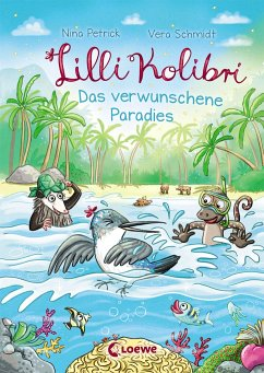 Das verwunschene Paradies / Lilli Kolibri Bd.3 - Petrick, Nina
