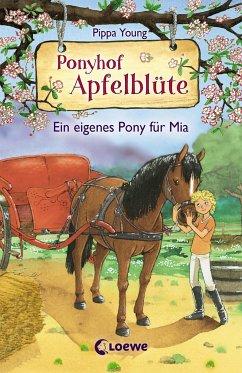 Ein eigenes Pony für Mia / Ponyhof Apfelblüte Bd.13 - Young, Pippa