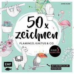 50 x zeichnen - Flamingo, Kaktus und Co. - Kubik, Anne