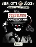 Total fesselnde Krimigeschichten / Verrückte Lücken Bd.5