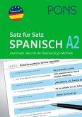 PONS Satz für Satz Spanisch A2. Grammatik üben mit der Übersetzungsmethode