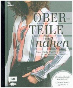 Oberteile nähen - Tops, Shirts, Blusen und Co. in Größe 34-46 - Denecke, Kira