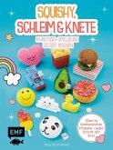 Squishy, Schleim & Knete - Knautsch-Spielzeuge selber machen
