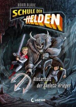 Hinterhalt der Skelett-Krieger / Schule der Helden Bd.4 - Blade, Adam