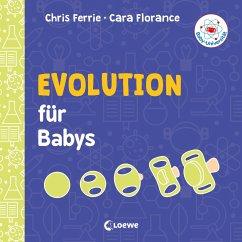 Baby-Universität - Evolution für Babys - Florance, Clara;Ferrie, Chris