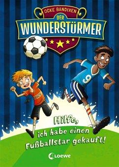 Hilfe, ich habe einen Fußballstar gekauft! / Der Wunderstürmer Bd.1 - Bandixen, Ocke