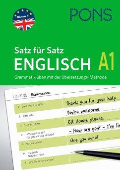 PONS Satz für Satz Englisch A1. Grammatik üben mit der Übersetzungsmethode