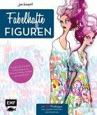 Fabelhafte Figuren - Eine besondere Methode zum Malen und Zeichnen ausdrucksstarker Charaktere in Mixed Media