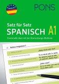 PONS Satz für Satz Spanisch A1. Grammatik üben mit der Übersetzungsmethode