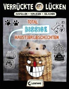 Verrückte Lücken - Total bissige Haustiergeschichten - Schumacher, Jens