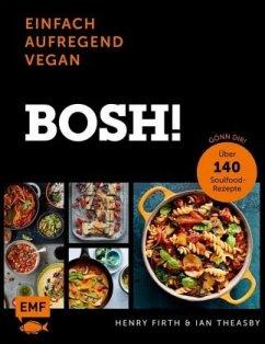 Bosh! einfach - aufregend - vegan - Der Sunday-Times-#1-Bestseller - Firth, Henry; Theasby, Ian
