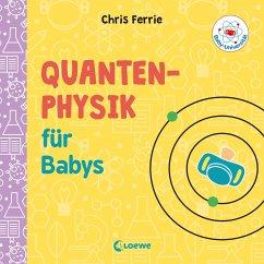 Baby-Universität - Quantenphysik für Babys - Ferrie, Chris