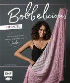 BOBBELicious stricken - I love Pastell - Kleidung, Tücher und mehr mit Farbverlaufsgarnen, Pailletten, Glitzerperlen und Co.
