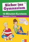 Sicher ins Gymnasium 15-Minuten-Kurztests Deutsch 4. Klasse