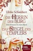 Die Herrin der Burg / Das Siegel des Templers - Zwei Romane in einem Band (eBook, ePUB)