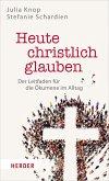 Heute christlich glauben (eBook, ePUB)