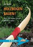 Holzbogen bauen! (eBook, ePUB)