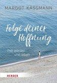 Folge deiner Hoffnung (eBook, ePUB)