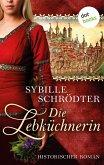 Die Lebküchnerin: Die Lebkuchen-Saga - Erster Roman (eBook, ePUB)