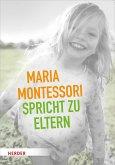 Maria Montessori spricht zu Eltern (eBook, ePUB)