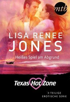 Texas Hotzone - Heißes Spiel am Abgrund (3-teilige Serie) (eBook, ePUB) - Jones, Lisa Renee